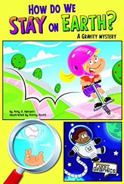 How Do We Stay on Earth?: A Gravity Mystery 9781429660976
