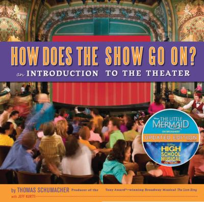 How Does the Show Go On?: An Introduction to the Theater 9781423100881