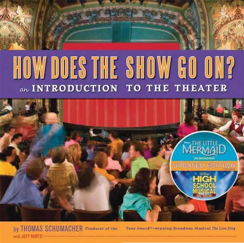 How Does the Show Go on Update: An Introduction to the Theater 9781423120315