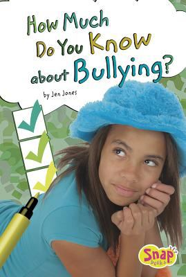 How Much Do You Know about Bullying? 9781429665407