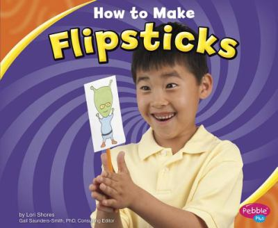 How to Build Flipsticks 9781429662130