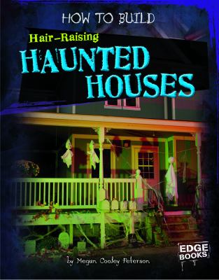 How to Build Hair-Raising Haunted Houses 9781429654210