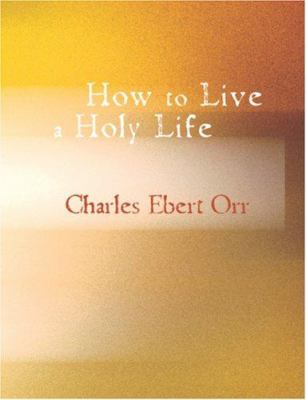 How to Live a Holy Life 9781426453847