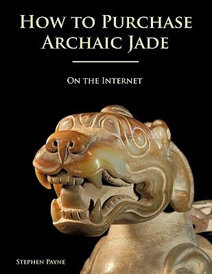How to Purchase Archaic Jade on the Internet 9781425191023