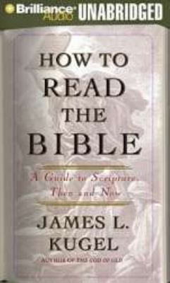 How to Read the Bible: A Guide to Scripture, Then and Now 9781423365778