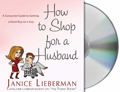 How to Shop for a Husband: A Consumer Guide to Getting a Great Buy on a Guy 9781427207005