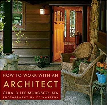 How to Work with an Architect 9781423600077