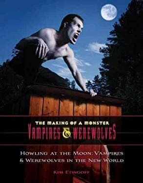Howling at the Moon: Vampires & Werewolves in the New World 9781422218051
