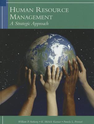 Human Resources Management: A Strategic Approach 9781424063932