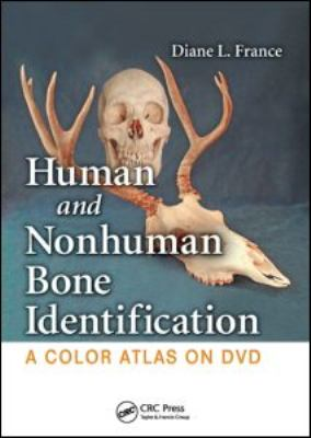 Human and Nonhuman Bone Identification: A Color Atlas on DVD 9781420062960
