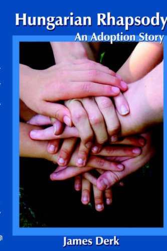 Hungarian Rhapsody: An Adoption Story 9781425957131