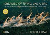 I Dreamed of Flying Like a Bird: My Adventures Photographing Wild Animals from a Helicopter 6431393