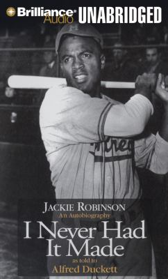 I Never Had It Made: The Autobiography of Jackie Robinson 9781423358596