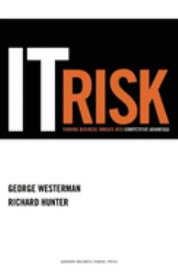 IT Risk: Turning Business Threats Into Competitive Advantage 9781422106662