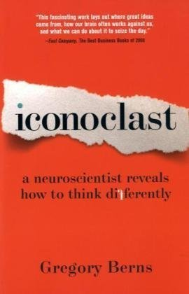 Iconoclast: A Neuroscientist Reveals How to Think Differently 9781422133309