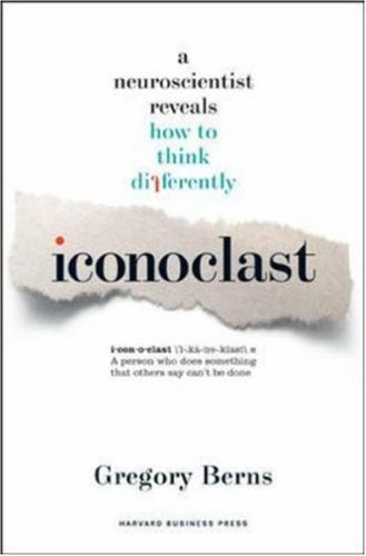 Iconoclast: A Neuroscientist Reveals How to Think Differently 9781422115015