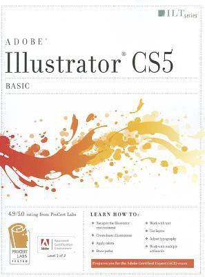 Illustrator Cs5: Basic, Ace Edition + Certblaster, Student Manual with Data 9781426021015