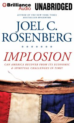 Implosion: Can America Recover from Its Economic & Spiritual Challenges in Time? 9781423379454