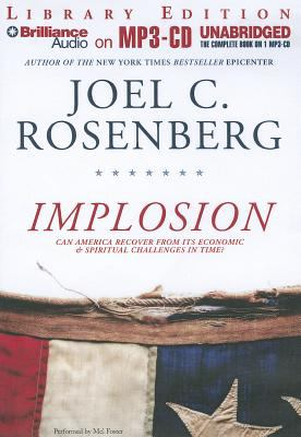 Implosion: Can America Recover from Its Economic & Spiritual Challenges in Time? 9781423379461