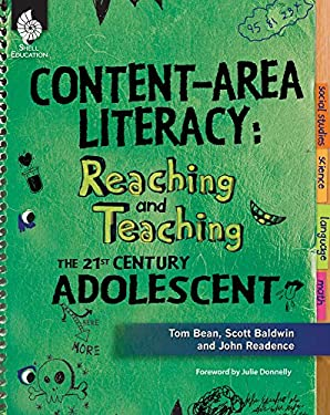 Content-Area Literacy: Reaching and Teaching the 21st Century Adolescent 9781425807016
