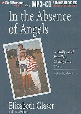 In the Absence of Angels: A Hollywood Family's Courageous Story 9781423396970