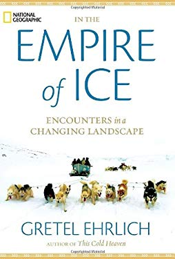 In the Empire of Ice: Encounters in a Changing Landscape 9781426205743