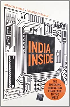 India Inside: The Emerging Innovation Challenge to the West 9781422158753