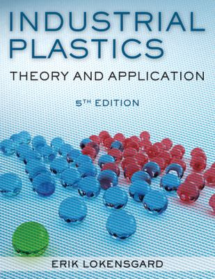 Industrial Plastics: Theory and Applications 9781428360709