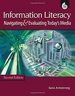 Information Literacy: Navigating and Evaluating Today's Media 9781425805548