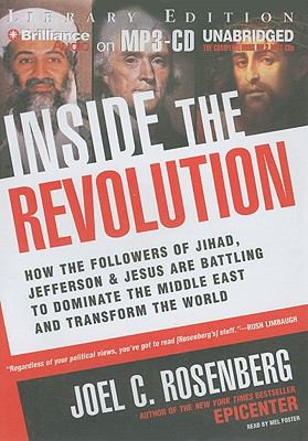 Inside the Revolution: How the Followers of Jihad, Jefferson & Jesus Are Battling to Dominate the Middle East and Transform the World 9781423380597