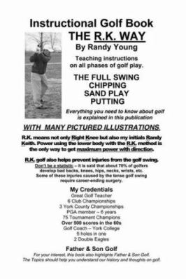 Instructional Golf Book: The R.K. Way 9781425102050