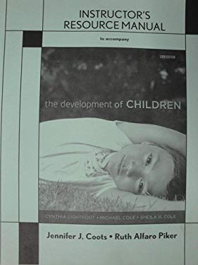 Instructor's Resource Manual to The Development of Children, 6th Edition