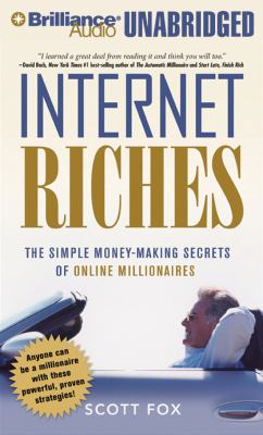 Internet Riches: The Simple Money-Making Secrets of Online Millionaires 9781423363866