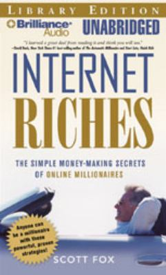 Internet Riches: The Simple Money-Making Secrets of Online Millionaires 9781423363873