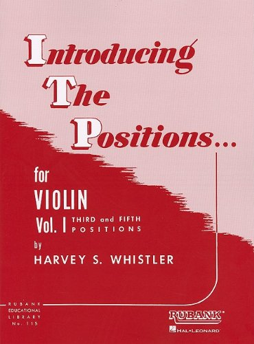 Introducing the Positions for Violin: Volume 1 - Third and Fifth Position 9781423444879