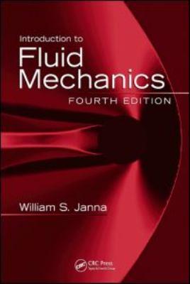 Introduction to Fluid Mechanics 9781420085242