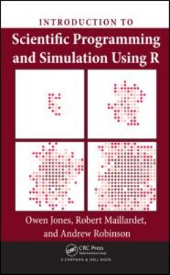 Introduction to Scientific Programming and Simulation Using R 9781420068726
