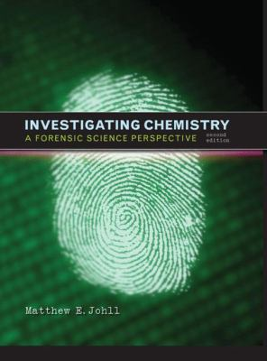 Investigating Chemistry: A Forensic Science Perspective 9781429209892