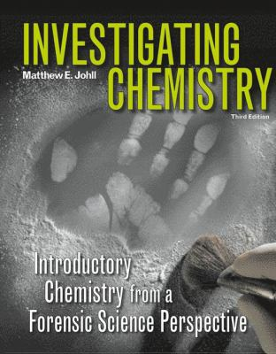 Investigating Chemistry: Introductory Chemistry from a Forensic Science Perspective 9781429255226