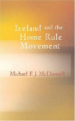 Ireland and the Home Rule Movement 9781426474767