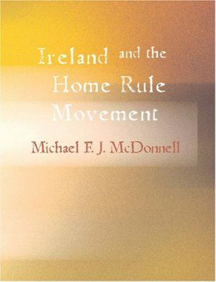 Ireland and the Home Rule Movement 9781426475535
