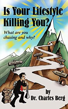 Is Your Lifestyle Killing You?: What Are You Chasing and Why? 9781425987046