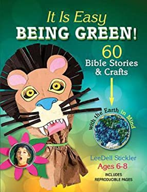 It Is Easy Being Green: 60 Bible Stories & Crafts with the Earth in Mind 9781426716058