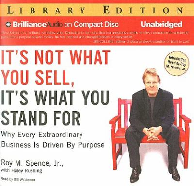 It's Not What You Sell, It's What You Stand for: Why Every Extraordinary Business Is Driven by Purpose 9781423381358