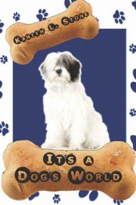 It's a Dog's World 9781424179213