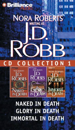 J.D. Robb CD Collection 1: Naked in Death, Glory in Death, Immortal in Death 9781423346470