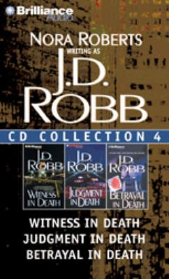 J.D. Robb CD Collection 4: Witness in Death, Judgment in Death, Betrayal in Death 9781423346500