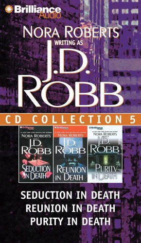 J.D. Robb CD Collection 5: Seduction in Death/Reunion in Death/Purity in Death