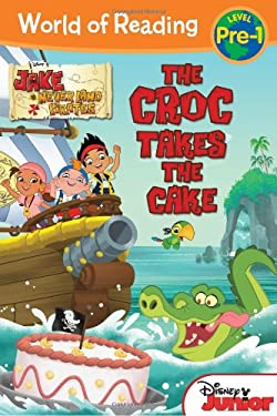 Jake and the Never Land Pirates: The Croc Takes the Cake 9781423155430