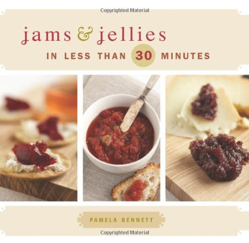 Jams & Jellies in Less Than 30 Minutes 9781423618713